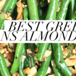 best green beans almondine recipe fresh green beans